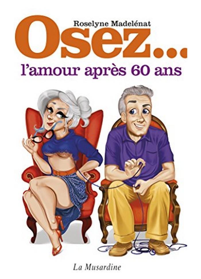 Osez l'amour après 60 ans couple épanouie et heureux